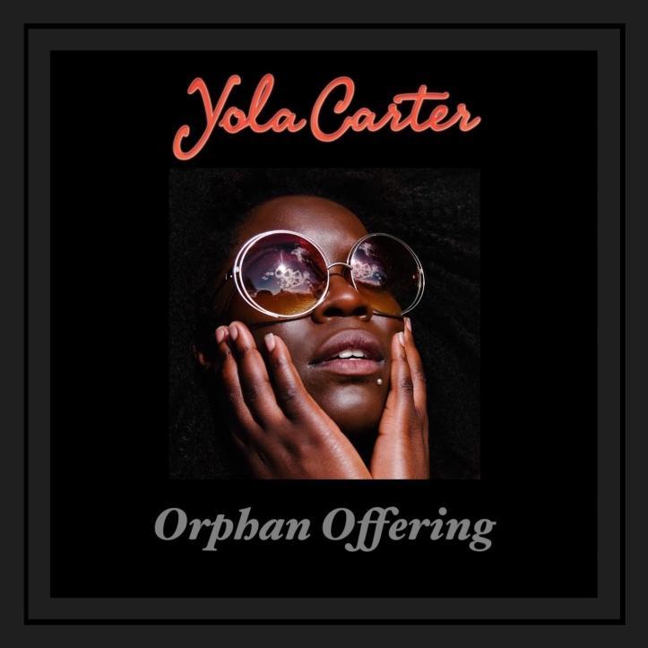 Yola Carter, Orphan Offering