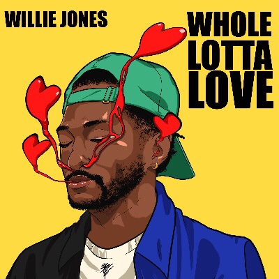 Rising Star Willie Jones Shares The New Single Whole Lotta Love Building Our Own Nashville